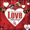 Made For Each Other - Love Mashup (By DJ Kiran Kamath) - Single