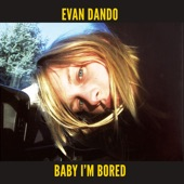 Baby I'm Bored (Deluxe)