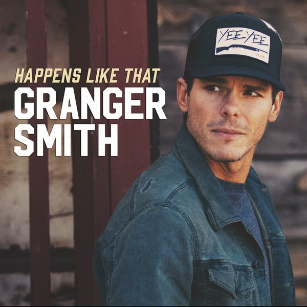 Granger Smith - Happens Like That