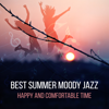 Best Summer Moody Jazz: Happy and Comfortable Time, Night Chill Out, Deep Relaxation, Background Party Music - Most Relaxing Music Academy