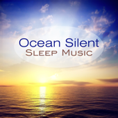 Ocean Silent: Sleep Music, Natural Cure for Insomnia, Stress Relief Sounds, Rest & Relaxation, Healing Water