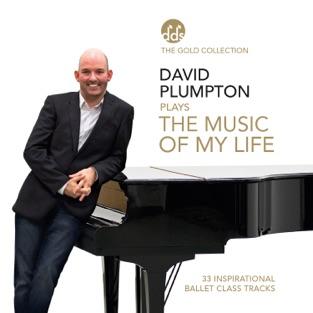 The Music of My Life: Inspirational Ballet Class Music – David Plumpton