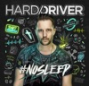Hard Driver - Never Stop Me