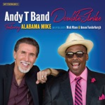 Andy T Band - I Was Gonna Leave You (feat. Nick Nixon & Anson Funderburgh)