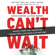 David Osborn - Wealth Can't Wait: Avoid the 7 Wealth Traps, Implement the 7 Business Pillars, and Complete a Life Audit Today!
