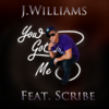 J. Williams - You Got Me (feat. Scribe) artwork