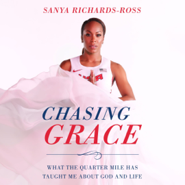 Chasing Grace: What the Quarter Mile Has Taught Me About God and Life (Unabridged) audiobook
