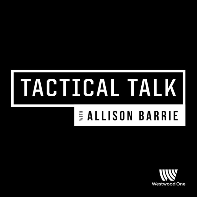 Tactical Talk with Allison Barrie by Westwood One on Apple Podcasts eca86322b5cb