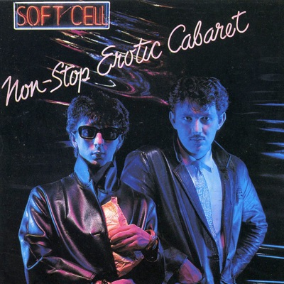 Non-Stop Erotic Cabaret - Soft Cell