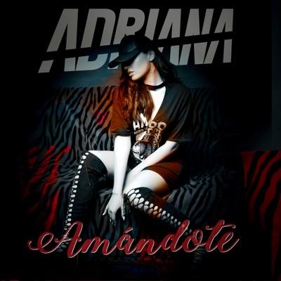 Amándote - Single - Adriana