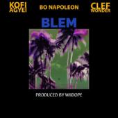 Blem (feat. Kofi Agyei & Clef Wonder) - Bo Napoleon