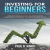 Investing for Beginners: Learn About Personal Finance, Real Estate Investing, Money Making Opportunities, and Business Investing Success (Unabridged) AudioBook Download