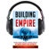 Brian Carruthers - Building an Empire: The Most Complete Blueprint to Building a Massive Network Marketing Business (Unabridged)