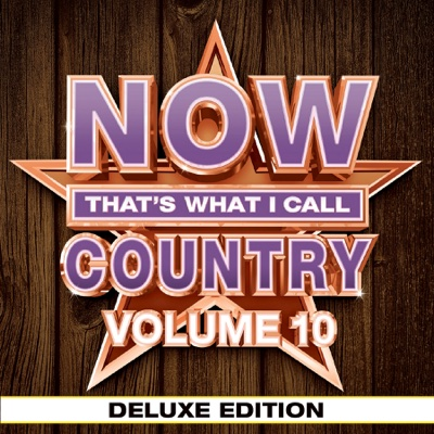 NOW That's What I Call Country, Vol. 10 (Deluxe Edition) - Various Artists album