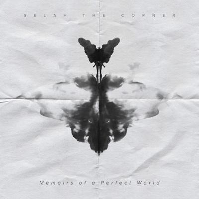 Memoirs of a Perfect World - Selah the Corner album