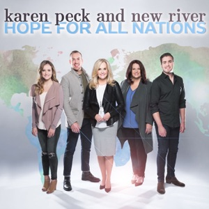 Karen Peck & New River - I Know I'll Be There