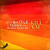 Kill Em (feat. Mr Vegas & Walshy Fire) - Single