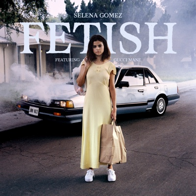 Fetish (feat. Gucci Mane) - Selena Gomez song