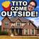 Tito Come Outside - Logan Thirtyacre & Tito Jiménez