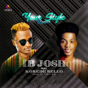 IB Josh - Your Style (Remix) [feat. Korede Bello]
