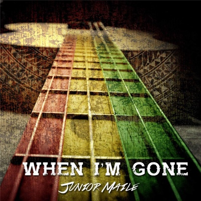When I'm Gone - Junior Maile song