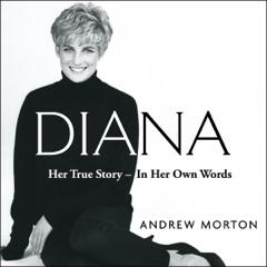 Diana: Her True Story - in Her Own Words (Unabridged)