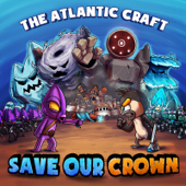 Save Our Crown - TheAtlanticCraft