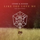 Conro - Like You Love Me (feat. Alice France)
