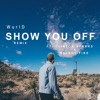 Show You off (Remix) [feat. Clinton Sparks & Walshy Fire] - Single, WurlD