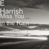 Miss You in the Rain - E Harrish
