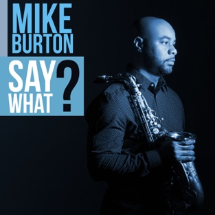Say What? – Mike Burton
