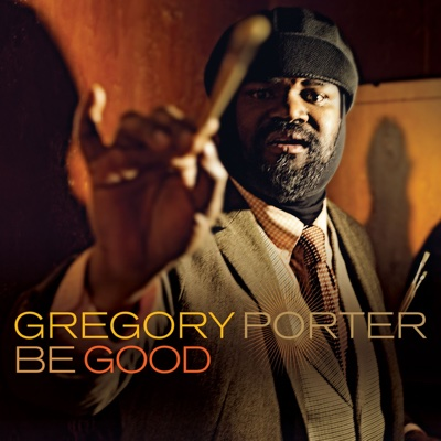 Be Good (Deluxe Edition) - Gregory Porter album