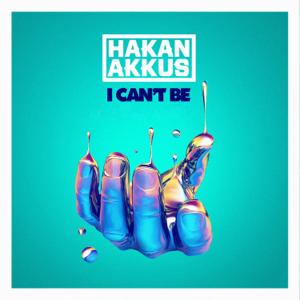 Hakan Akkus - I Can't Be (Radio Mix)