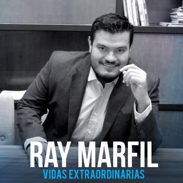 Vidas Extraordinarias con Ray Marfil