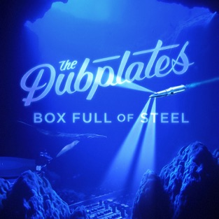 Box Full of Steel – The Dubplates