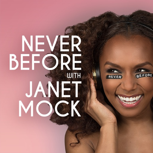 Cover image of Never Before with Janet Mock
