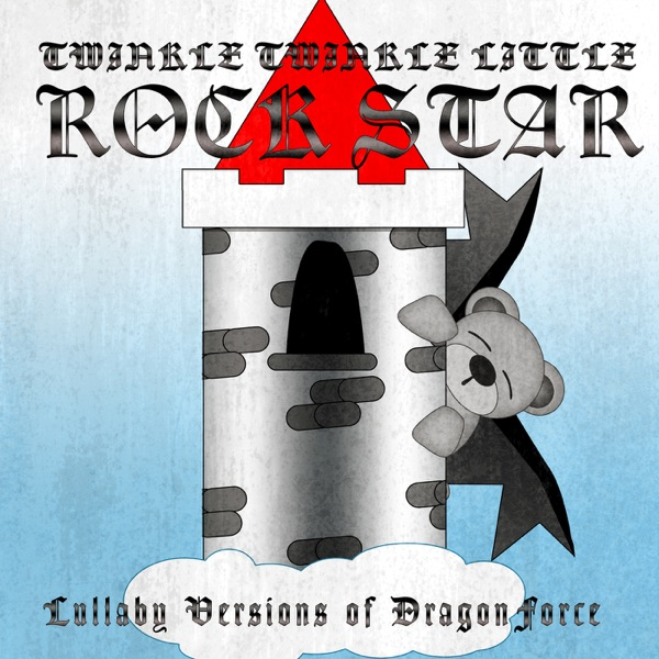 Twinkle Twinkle Little Rock Star - Lullaby Versions of DragonForce