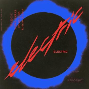 Alina Baraz & R3HAB - Electric feat Khalid R3hab Remix  Single Album Reviews