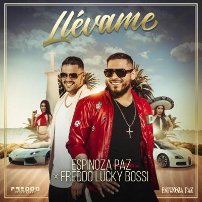 Llévame (feat. Freddo Lucky Bossi) - Single - Espinoza Paz