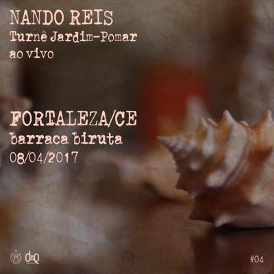 Turnê Jardim-Pomar, Fortaleza/CE 08-Abril-2017, #4 (Ao Vivo) - Nando Reis
