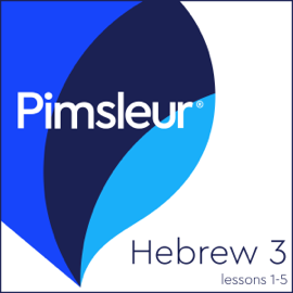 Pimsleur Hebrew Level 3 Lessons 1-5: Learn to Speak and Understand Hebrew with Pimsleur Language Programs audiobook