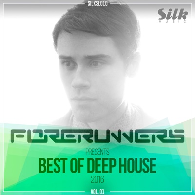 Forerunners Pres. Best of Deep House 2016, Vol. 01 - Forerunners & Silk Music album