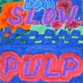 Slow Pulp - Die Alone