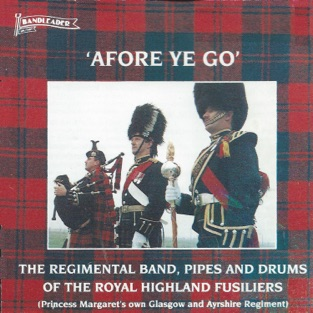 Afore Ye Go – Royal Highland Fusiliers Band