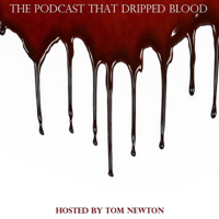 The Podcast That Dripped Blood podcast