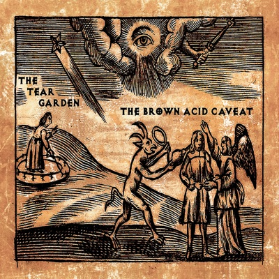 The Brown Acid Caveat - The Tear Garden
