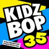Kidz Bop 35 - KIDZ BOP Kids