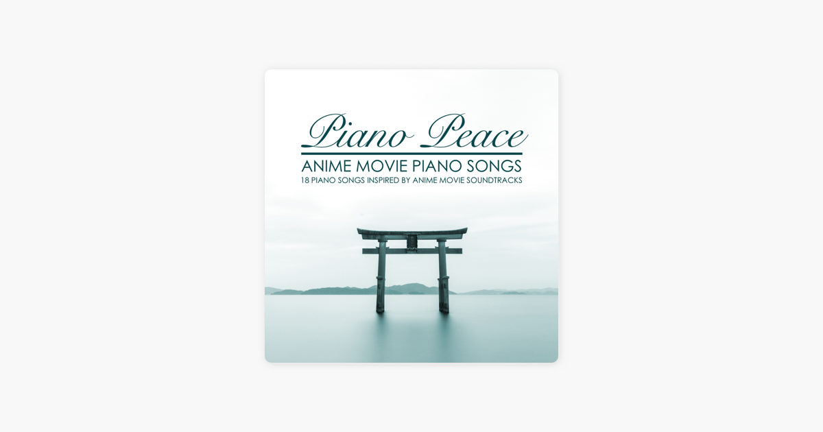 Anime Movie Piano Songs By Peace On Apple Music