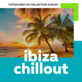 Top 100 Ibiza Chillout: Best of Collection August 2017