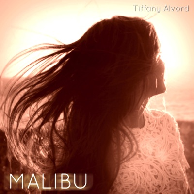 Malibu - Single - Tiffany Alvord